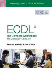 ECDL 4:  The Complete Coursebook for Office 97, Munnelly, Brendan/ Holden, Paul/