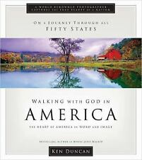 Walking with God in America : The Heart of America in Word and Image by Ken Dun…