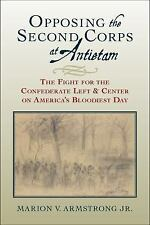 Opposing the Second Corps at Antietam : The Fight for the Confederate Left...