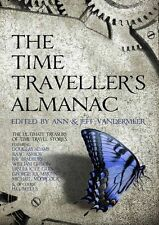 The Time Traveller's Almanac: The Ultimate Treasury of Time Travel Fiction -...