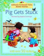 Pig Gets Stuck (Farmyard Tales Sticker Storybooks), Heather Amery