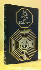 LE CODE SECRET DE L'ODYSSÉE / GILBERT PILLOT / ÉDITIONS ROBERT LAFFONT