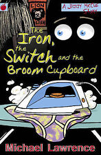 The Iron, the Switch and the Broom Cupboard (Jiggy McCue), Michael Lawrence