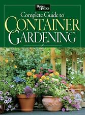 Complete Guide to Container Gardening (Better Homes and Gardens Gardening), Bett