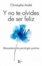 Y No Te Olvides de Ser Feliz : Abecedario de Psicología Positiva by...