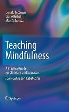Teaching Mindfulness : A Practical Guide for Clinicians and Educators by...