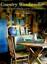 Country Woodworker: How to Make Rustic Furniture, Utensils & Decorations, Hill