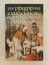 Philipp Vandenberg Der vergessene Pharao Unternehmen Tut Ench Amun