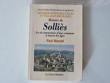 Sollies (histoire De). La Vie Tourmentee D'une Commune A Travers Les Ages -...