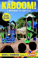 KABOOM!: How One Man Built A Movement to Save Play, Hammond, Darell - Hardcover