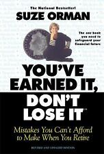 You've Earned It, Don't Lose It : Mistakes You Can't Afford to Make When You Ret