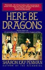 Here Be Dragons Penman, Sharon Kay Paperback