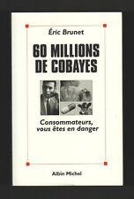 █ Eric Brunet 60 MILLIONS DE COBAYE Consommateurs █