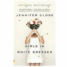 Girls in White Dresses (Vintage Contemporaries) by Close, Jennifer, Good Book
