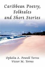 Caribbean Poetry, Folktales and Short Stories by Victor Torres and Ophelia...