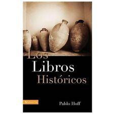 Los Libros Históricos : Dios y Su Pueblo en el Antiguo Testamento by Pablo...