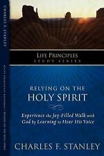 Life Principles Study: Relying on the Holy Spirit : by Charles Stanley