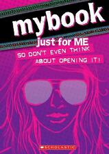 MyBook: Just for Me (so Don't Even Think About Opening It!) von Gabby Brooks...