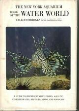 The New York Aquarium Book of the Water World by William Bridges 1970 Color/BW