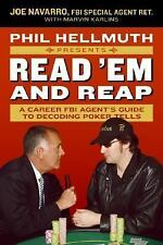 Phil Hellmuth Presents Read 'Em and Reap: A Career FBI Agent's Guide to Decoding
