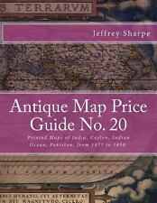 Antique Map Price Guide No. 20 : Printed Maps of India, Ceylon, Indian Ocean,...