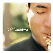 Simple Truth by Jeff Kashiwa (CD, Aug-2002, Native Language Music)New!