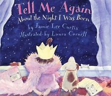 Tell Me Again About the Night I Was Born - Curtis, Jamie Lee - Hardcover