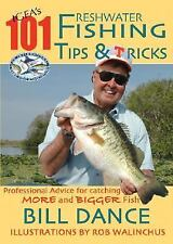 IGFA's 101 Freshwater Fishing Tips and Tricks by Bill Dance and Bill...