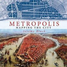 $50 BRAND NEW Metropolis Mapping the City by Jeremy Black (2015, Hardcover) Book