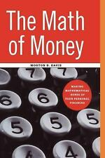 The Math of Money : Making Mathematical Sense of Your Personal Finance by...