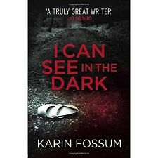 I Can See in the Dark by Karin Fossum (Paperback) New Book