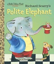 Little Golden Book: Richard Scarry's Polite Elephant by Richard Scarry (2016,...