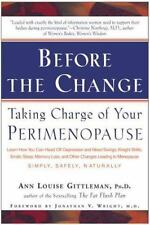 Before the Change: Taking Charge of Your Perimenopause Gittleman, Ann Louise Pa