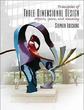 Principles of Three-Dimensional Design : Objects, Space and Meaning by...