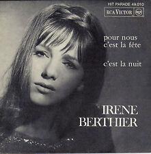 IRENE BERTHIER POUR NOUS C'EST LA FETE / C'EST LA NUIT FRENCH 45 JEAN CLAUDRIC