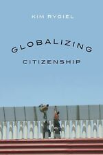 NEW - Globalizing Citizenship by Rygiel, Kim