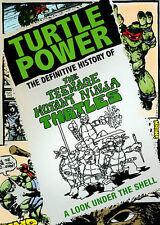 Turtle Power: The Definitive History of the Teenage Mutant Ninja Turtles...