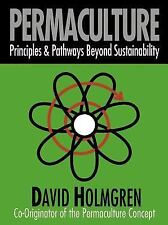 Permaculture : Principles and Pathways Beyond Sustainability by David...