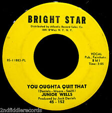 JUNIOR WELLS-You Oughta Quit That-Rarer Chicago Blues 45-BRIGHT STAR #45-152