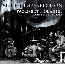 PAOLO BOTTI QUARTET & BETTY GILMORE «Slight imperfection» Caligola 2155