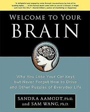 Welcome to Your Brain : Why You Lose Your Car Keys but Never Forget How to...