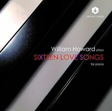 William Howard plays Sixteen Love Songs for piano (CD, Jun-2016, Orchid...