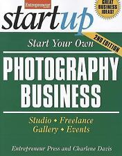 Start Your Own Photography Business: Studio, Freelance, Gallery, Events (StartUp