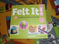 Felt It! : 20 Fun and Fabulous Projects to Knit and Felt by Maggie Pace book