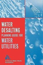 Water Desalting Planning Guide for Water Utilities AWWA (American Water Works As