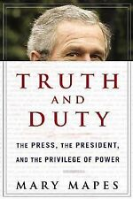 TRUTH AND DUTY The Press President Privilege Power Mary Mapes book George Bush