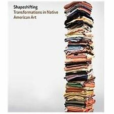 Shapeshifting : Transformations in Native American Art by Madeleine M. Kropa,...