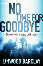 3 Books No Time for Goodbye & Fear the worst & Too close to Home Linwood Barclay