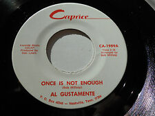 """AL GUSTAMENTE M- Once Is Not Enough 45 Another Word For You CA 1989 Caprice 7"""""""