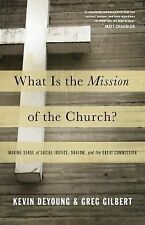 """What Is the Mission of the Church?"" by Kevin DeYoung, Greg Gilbert (brand new)"